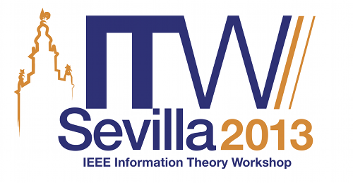 2013 IEEE Information Theory Workshop Seville, September 9-13, 2013